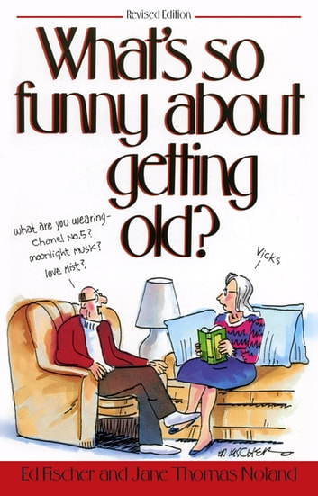 What's So Funny About Getting Old 電子書 by Ed Fischer,Jane Thomas Noland