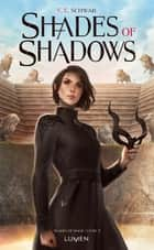 Shades of Shadows ebook by Sarah Dali, Victoria Schwab