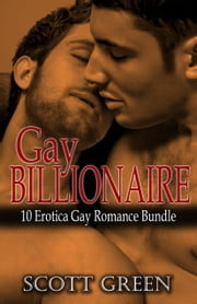 Gay Billionaire ebook by Scott Green