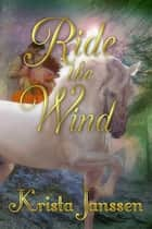 Ride the Wind ebook by Krista Janssen
