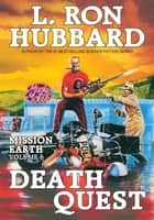 Death Quest: Mission Earth Volume 6 ebook by L. Ron Hubbard