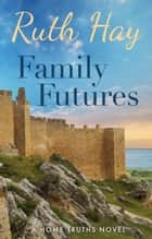 Family Futures ebook by Ruth Hay