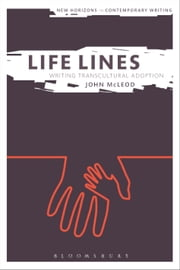 Life Lines: Writing Transcultural Adoption ebook by John McLeod