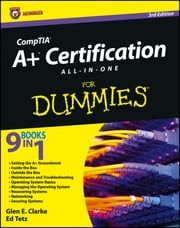 CompTIA A+ Certification All-in-One For Dummies ebook by Glen E. Clarke,Edward Tetz