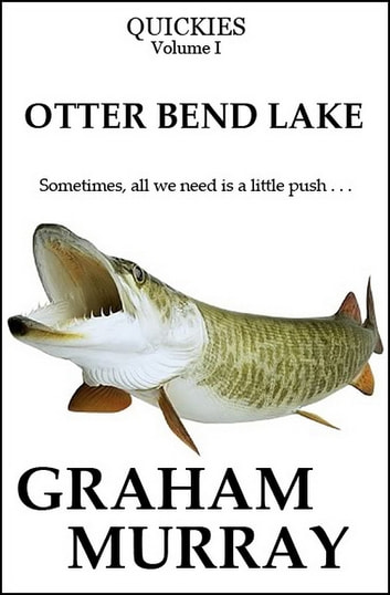 Otter Bend Lake ebook by Graham Murray
