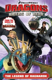 DreamWorks' Dragons: Riders of Berk - Volume 5 (How to Train Your Dragon TV) - The Legend of Ragnarok ebook by Simon Furman,Jack Lawrence