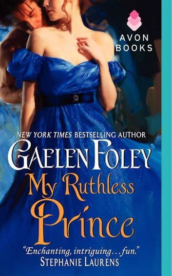 My Ruthless Prince ebook by Gaelen Foley
