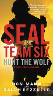 Hunt the Wolf - A SEAL Team Six Novel ebook by Don Mann, Ralph Pezzullo