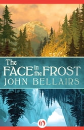 The Face in the Frost ebook by John Bellairs
