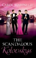 The Scandalous Kolovskys: Knight on the Children's Ward (The House of Kolovsky, Book 3) / The Last Kolovsky Playboy (The House of Kolovsky, Book 4) / The Devil Wears Kolovsky (The House of Kolovsky, Book 5) (Mills & Boon M&B) 電子書 by Carol Marinelli