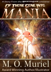 Of Those Gone Into Mania ebook by M. O. Muriel