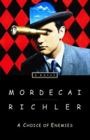A Choice of Enemies ebook by Mordecai Richler