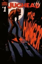 Jughead: The Hunger #1 ebook by Frank Tieri, Pat and Tim Kennedy