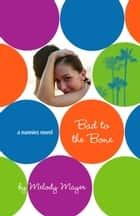 Bad to the Bone: A Nannies Novel ebook by Melody Mayer