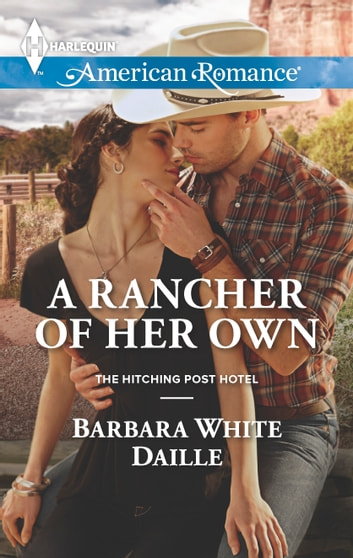 A Rancher of Her Own - A Single Dad Romance ebook by Barbara White Daille