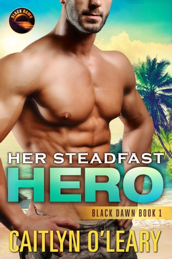 Her Steadfast HERO ebook by Caitlyn O'Leary