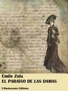 El paraíso de las damas ebook by Émile Zola