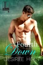Fourth Down ebook by Desiree Holt