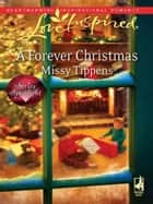 A Forever Christmas (Mills & Boon Love Inspired) eBook by Missy Tippens