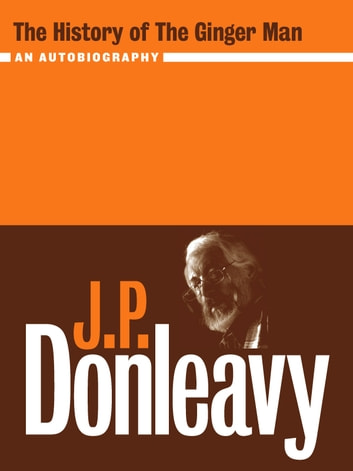 The History Of The Ginger Man Ebook By J P Donleavy border=
