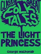 The Light Princess eBook by George Macdonald