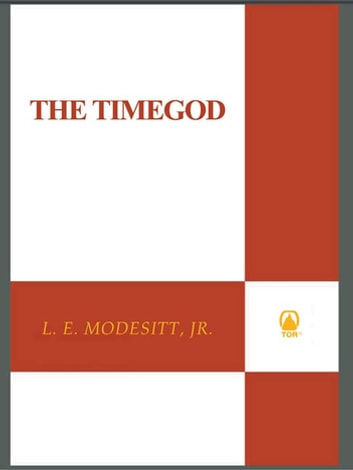 The Timegod ebook by L. E. Modesitt Jr.