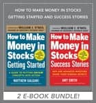 How to Make Money in Stocks Getting Started and Success Stories EBOOK BUNDLE ebook by Amy Smith, Matthew Galgani