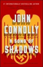 A Song of Shadows - A Charlie Parker Thriller 電子書籍 by John Connolly