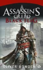 Assassin's Creed : Black Flag ebook by Claire Jouanneau,Oliver Bowden
