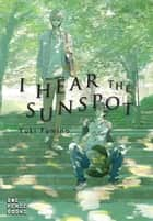 I Hear the Sunspot ebook by Yuki Fumino
