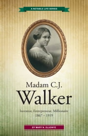 Madam C.J. Walker: Inventor, Entrepreneur, Millionaire ebook by Mary Oluonye