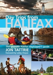 Day Trips from Halifax ebook by Jon Tattrie