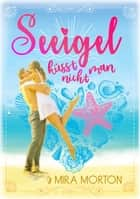 Seeigel küsst man nicht - Liebesroman ebook by Mira Morton