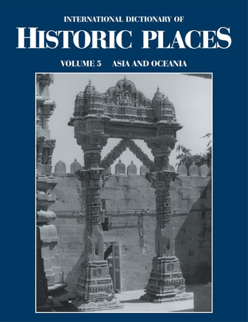 Asia and Oceania - International Dictionary of Historic Places ebook by