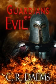 Guardians of Evil ebook by C R Daems
