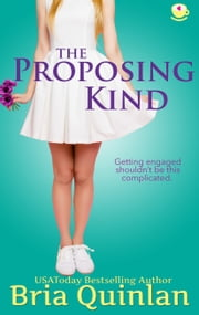 The Proposing Kind ebook by Bria Quinlan