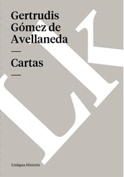 Cartas ebook by Gertrudis Gómez de Avellaneda