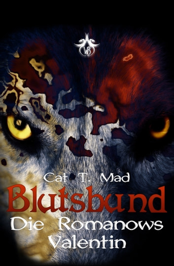 Blutsbund Valentin - Die Romanows eBook by Cat T. Mad