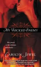 My Wicked Enemy ebook by Carolyn Jewel