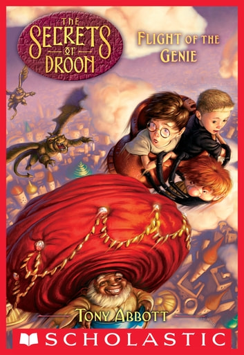 Flight of the Genie (The Secrets of Droon #21) ebook by Tony Abbott