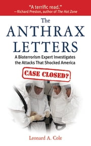 The Anthrax Letters - A Bioterrorism Expert Investigates the Attack That Shocked America ebook by Leonard A. Cole