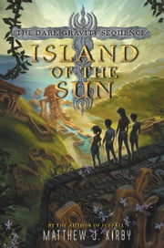 Island of the Sun ebook by Matthew J. Kirby