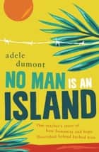 No Man is an Island ebook by Adele Dumont