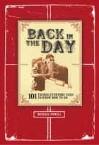 Back in the Day - 101 Things Everyone Used to Know How to Do ebook by Michael Powell