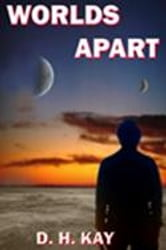 Worlds Apart ebook by Kay, D H