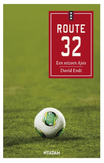 Route 32 - een seizoen Ajax ebook by David Endt
