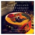 New England Soup Factory Cookbook - More Than 100 Recipes from the Nation's Best Purveyor of Fine Soup ebook by Marjorie Druker, Clara Silverstein
