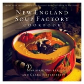 New England Soup Factory Cookbook - More Than 100 Recipes from the Nation's Best Purveyor of Fine Soup ebook by Marjorie Druker,Clara Silverstein