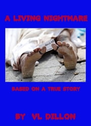 A Living Nightmare ebook by V. L. Dillon