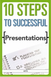 10 Steps to Successful Presentations ebook by ASTD (Lynn Lewis)